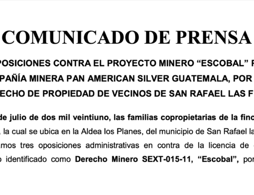 """New oppositions against the """"Escobal"""" mining project owned by the Pan American Silver Guatemala mining company, for violation of the property rights of neighbors of San Rafael Las Flores"""