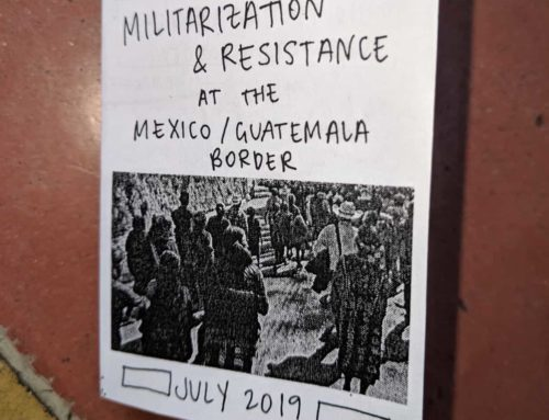 Accompanier Zine: Militarization & Resistance at the Mexico/Guatemala Border