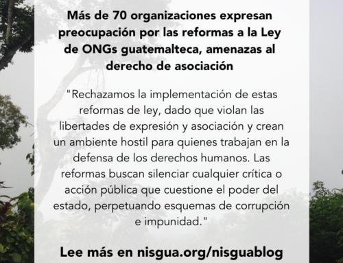 Más de 70 organizaciones nacionales e internacionales expresan preocupación por las reformas a la Ley de ONGs guatemalteca