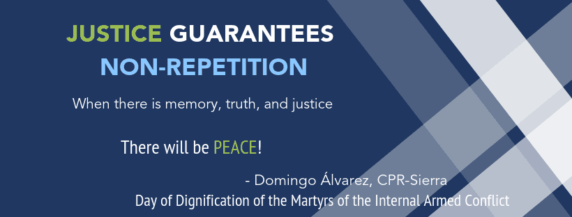 Domingo Álvarez of CPR-Sierra says that through memory, truth, and justice, there will be peace.