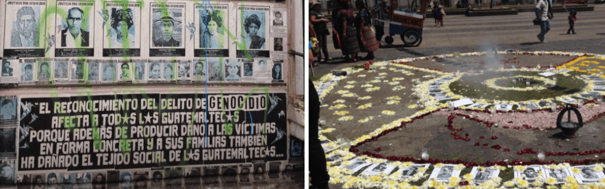 """Left: Picture of the front of the Casa de la Memoria. Text in picture reads """"The recognition of the crime of genocide affects all Guatemalans because, in addition to concretely causing harm to victims and their families, it has also harmed the social fabric of Guatemalans…"""" Right: Picture from the Day of Dignification for the Victims of the Internal Armed Conflict commemoration."""